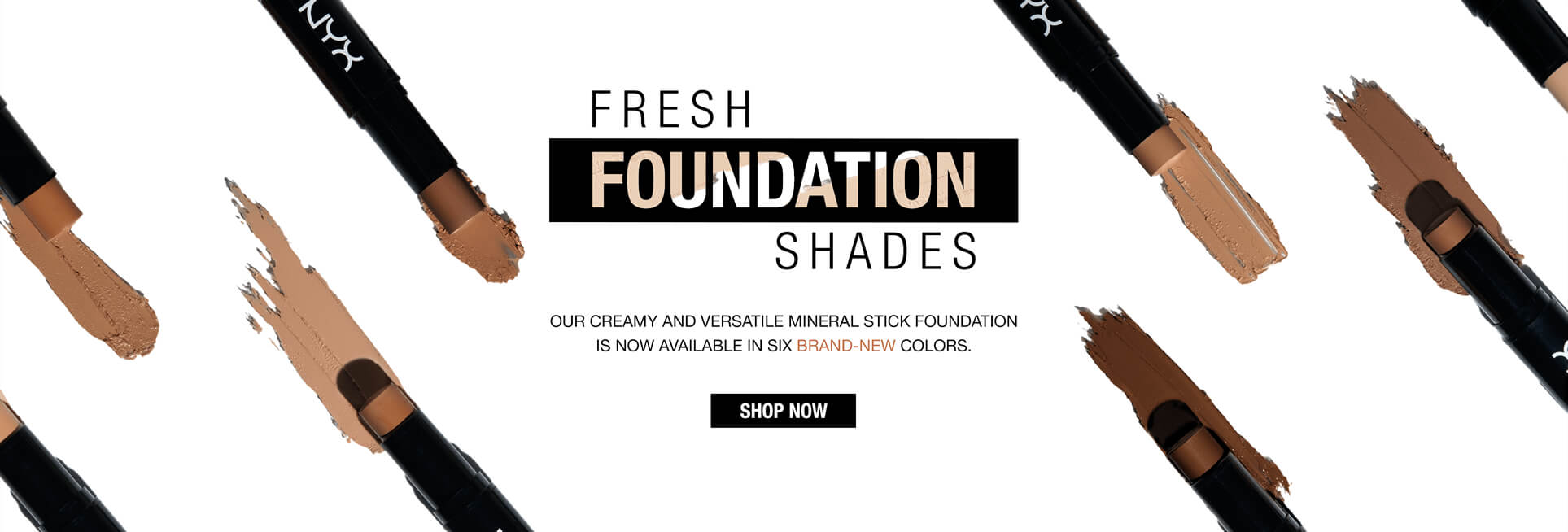 Fresh Foundation Shades. Our creamy and versatile Mineral Stick Foundation is now available in six brand-new colors.